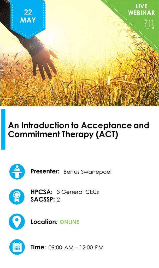 Live online CPD webinat on acceptance and commitment therapy (ACT) for psychologists, social workers, counsellors and psychometrists (HPCSA and SACSSP)